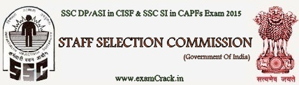 SSC-DP-ASI-in-CISF-SSC-SI-in-CAPFs-Exam-2015